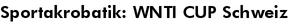 Sportakrobatik: WNTI CUP Schweiz